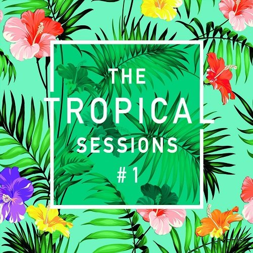 The Tropical Sessions #1